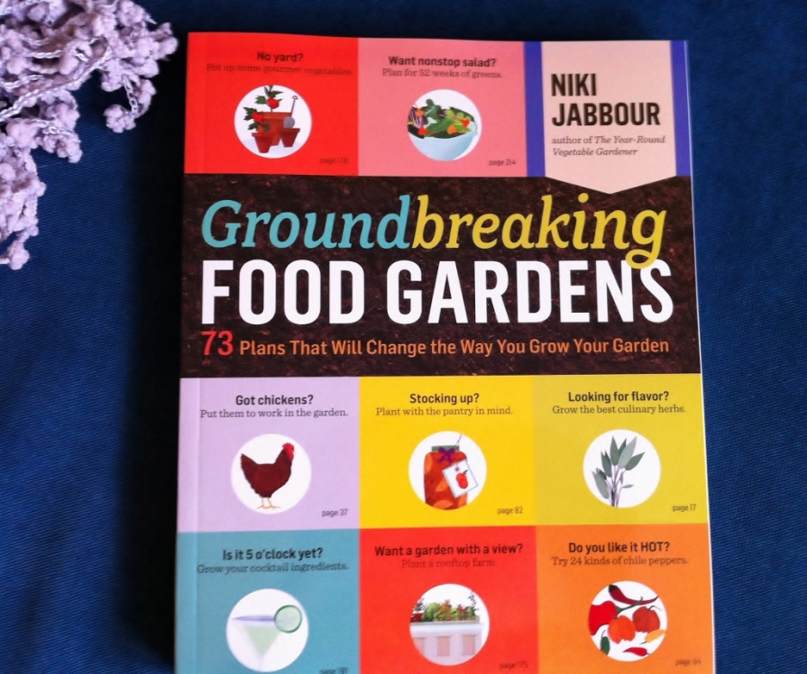 Groundbreaking Food Gardens by Niki Jabbour (March, 2014)